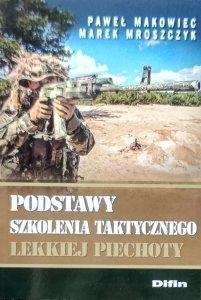 Paweł Makowiec • Podstawy szkolenia taktycznego lekkiej piechoty