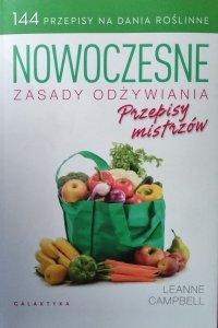Leanne Campbell • Nowoczesne zasady odżywiania Przepisy mistrzów 144 przepisy na dania roślinne