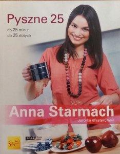 Anna Starmach • Pyszne 25. Do 25 minut. Do 25 złotych