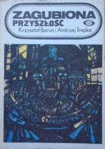 Krzysztof Boruń, Andrzej Trepka • Zagubiona przyszłość