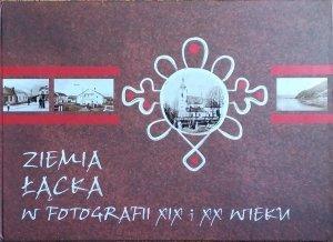 Jadwiga Jastrzębska • Ziemia Łącka w fotografii XIX i XX wieku