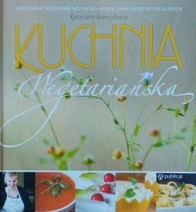 Katarzyna Rozmysłowicz • Kuchnia wegetariańska