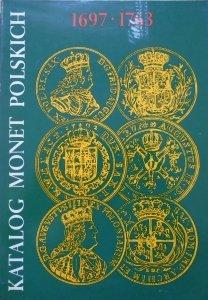 Katalog monet polskich 1697-1763 [numizmatyka]