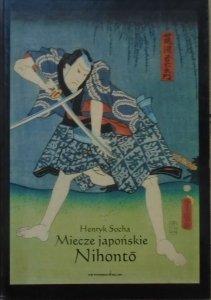 Henryk Socha • Miecze japońskie Nihonto