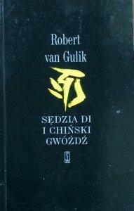 Robert Van Gulik • Sędzia Di i chiński gwóźdź