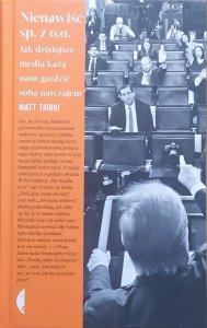 Matt Taibbi • Nienawiść sp. z o.o. Jak dzisiejsze media każą nam gardzić sobą nawzajem