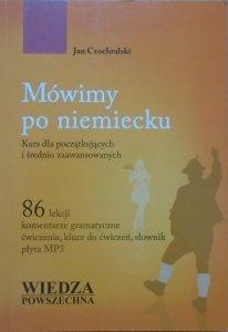Jan Czochralski • Mówimy po niemiecku. Kurs dla początkujących i średnio zaawansowanych