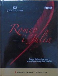 Romeo i Julia. Spektakl Teatru TV BBC • Dramat Williama Shakespeare'a w przekładzie Macieja Słomczyńskiego • DVD