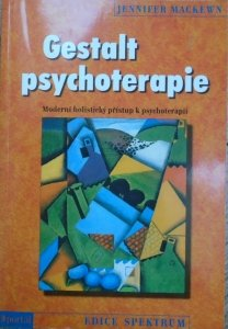 Jennifer Mackewn • Gestalt psychoterapie. Moderni holisticky pristup k psychoterapii