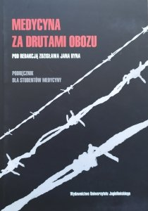 red. Zdzisław Jan Ryn • Medycyna za drutami obozu