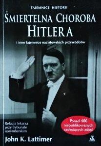 John Kingsley Lattimer • Śmiertelna Choroba Hitlera