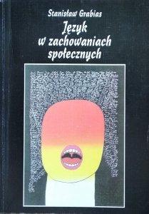 Stanisław Grabias • Język w zachowaniach społecznych [dedykacja autorska]