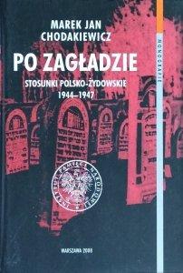 Marek Jan Chodakiewicz • Po zagładzie. Stosunki polsko-żydowskie 1944-1947