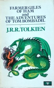 J.R.R. Tolkien • Farmer Giles of Ham. The Adventures of Tom Bombadil