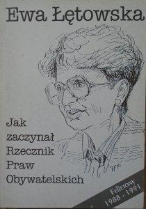 Ewa Łętowska • Jak zaczynał Rzecznik Praw Obywatelskich. Felietony 1988-1991 [PRL]