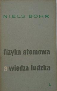 Niels Bohr • Fizyka atomowa a wiedza ludzka