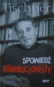 Józef Tischner • Spowiedź rewolucjonisty. Czytając Fenomenologię Ducha Hegla