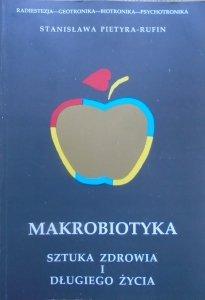Stanisława Pietyra-Rufin • Makrobiotyka. Sztuka zdrowia i długiego życia