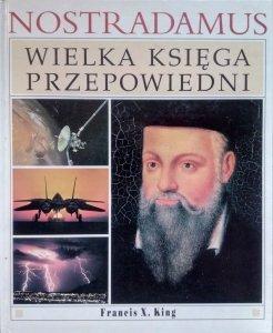 Francis X. King • Nostradamus. Wielka księga przepowiedni