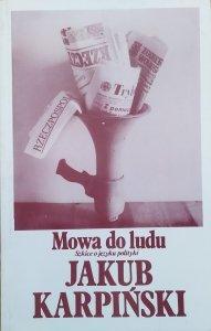 Jakub Karpiński • Mowa do ludu. Szkice o języku polityki [autograf autora]