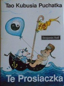 Benjamin Hoff • Tao Kubusia Puchatka. Te Prosiaczka