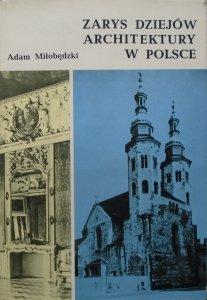 Adam Miłobędzki • Zarys dziejów architektury w Polsce