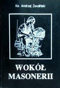 Andrzej Zwoliński • Wokół Masonerii