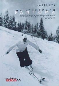 Jacek Ryś • Na ścieżkach Fantoma. Reminiscencje życia Zbigniew Rysia kuriera AK