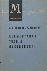 Jan Mikusiński, Roman Sikorski • Elementarna teoria dystrybucji