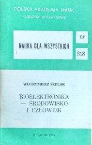 Włodzimierz Sedlak • Bioelektronika - środowisko i człowiek