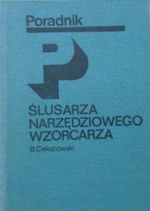 inż. Bronisław Ciekanowski • Poradnik ślusarza narzędziowego wzorcarza