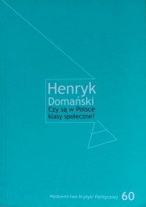 Henryk Domański • Czy są w Polsce klasy społeczne