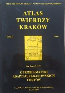 Jan Janczykowski • Z problematyki adaptacji krakowskich fortów [Atlas Twierdzy Kraków seria II tom 2]