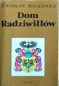 Stanisław Mackiewicz • Dom Radziwiłłów