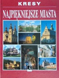 Aleksandra Górska • Kresy. Najpiękniejsze miasta