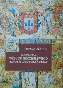 Damiao de Gois • Kronika wielce szczęśliwego króla Dom Manuela
