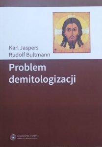 Karl Jaspers, Rudolf Bultmann • Problem demitologizacji