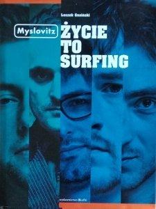 Leszek Gnoiński • Myslovitz.  Życie to surfing