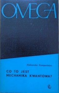 Aleksander Kompaniejec • Co to jest mechanika kwantowa?