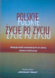 Polskie życie po życiu. Relacje ludzi uratowanych ze stanu śmierci klinicznej