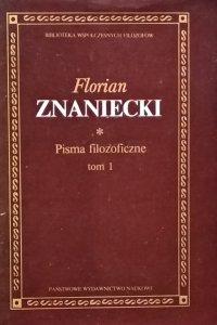 Florian Znaniecki • Pisma filozoficzne tom 1