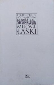 Piotr Rostworowski OSB • Miejsce łaski