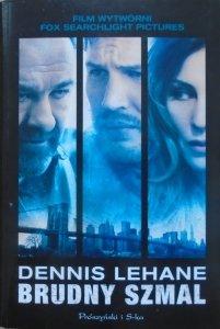 Dennis Lehane • Brudny szmal