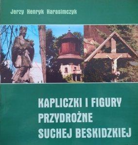 Jerzy Henryk Harasimczyk • Kapliczki i figury przydrożne Suchej Beskidzkiej