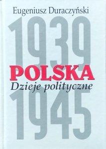 Eugeniusz Duraczyński • Polska 1939-1945 - Dzieje polityczne