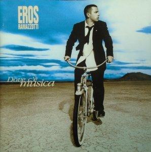 Eros Ramazzotti • Dove c'è musica • CD