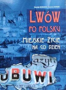 Ksenija Borodin • Lwów po polsku. Miejskie życie na co dzień
