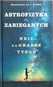 Neil deGrasse Tyson • Astrofizyka dla zabieganych
