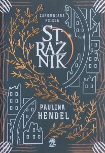 Paulina Hendel • Strażnik