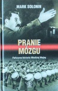 Mark Siemionowicz Sołonin • Pranie mózgu. Fałszywa historia Wielkiej Wojny